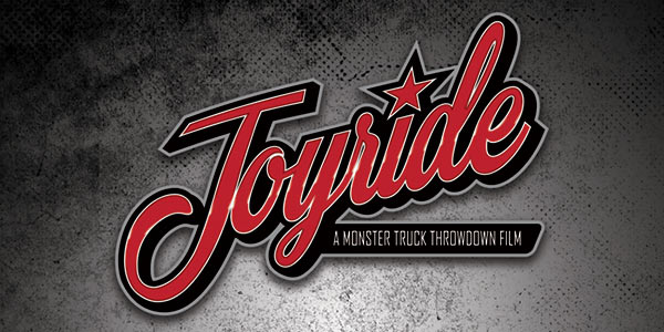 Joyride - A Monster Truck Throwdown Film