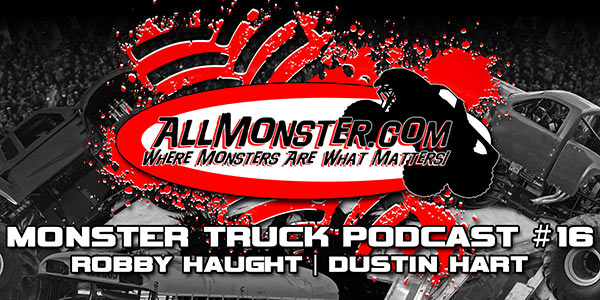 Monster Truck Podcast Episode 16